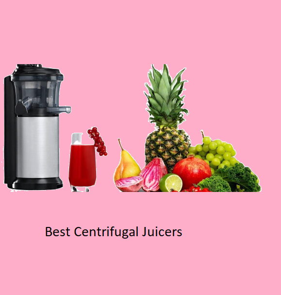 Best Centrifugal Juicers Of 2020 Reivews